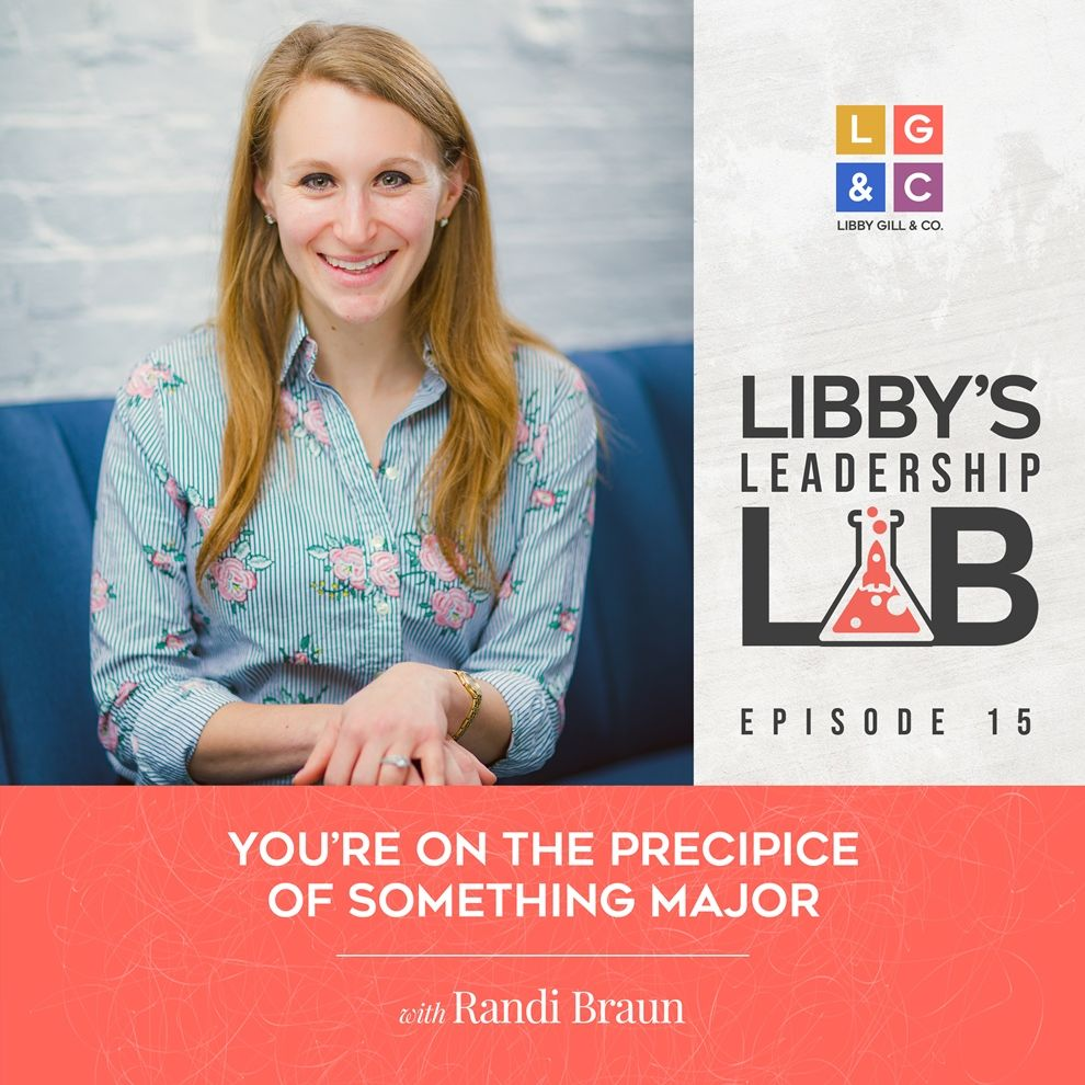 15 Randi Braun - Libby Gill Guest Podcast Cover