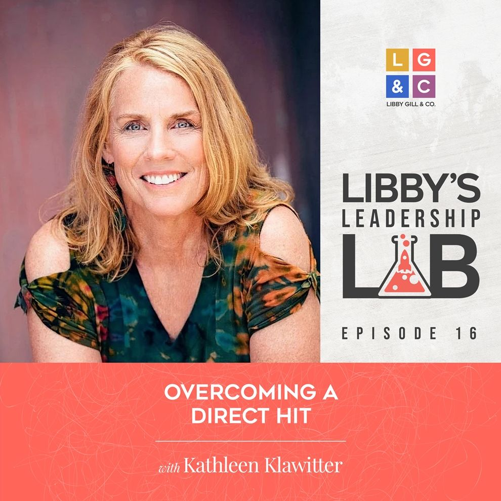 16 Kathleen Klawitter - Libby Gill Guest Podcast Cover